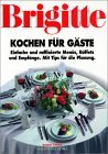 Brigitte - Kochen f�r G�ste