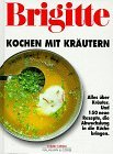 Brigitte - Kochen mit Krutern