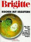 Brigitte - Kochen mit Kräutern