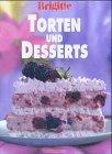 Brigitte - Torten und Desserts