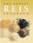 Das grosse Reis Kochbuch