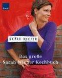 Das gro�e Sarah Wiener Kochbuch