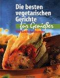 Die besten vegetarischen Gerichte f�r Genie�er