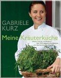 Gabriele Kurz - Meine Kräuterküche