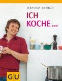 Sebastian Dickhaut - Ich koche