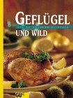 GU K�chenbibliothek Gefl�gel und Wild