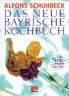 Zabert Sandmann - Alfons Schubeck - Das neue bayrische Kochbuch