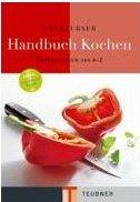 Teubner - Handbuch Kochen