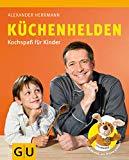Küchenhelden - das Kochbuch für Kinder